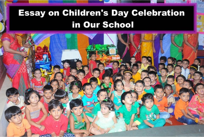 Essay on Children's Day Celebration in Our School